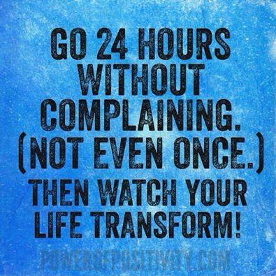 Stop complaining.jpg